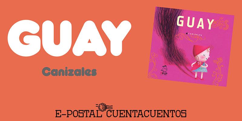 E-Postal Cuentacuentos: Guay
